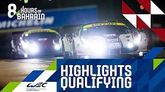 WEC 2019 Bahrain 8h - Qualifying Highlights